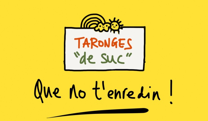 "Taronges ""de suc""? …Que no t'enredin!"